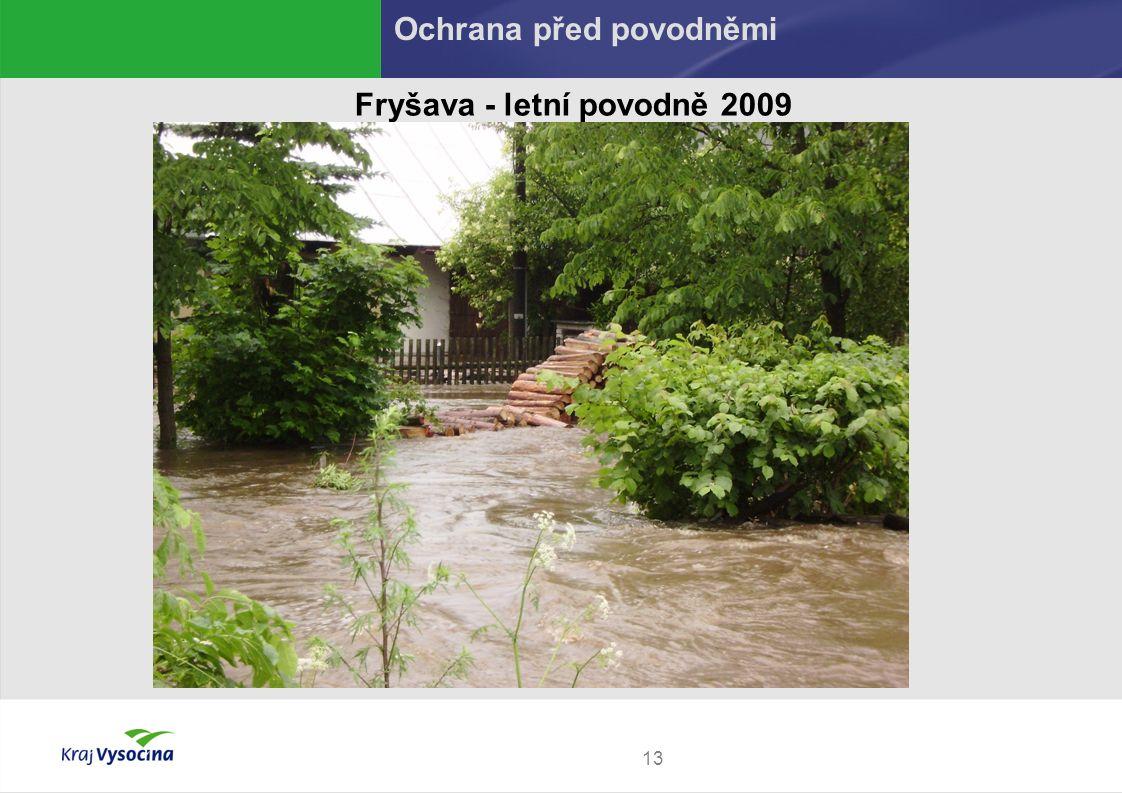 13 Fryšava - letní povodně 2009 Ochrana před povodněmi