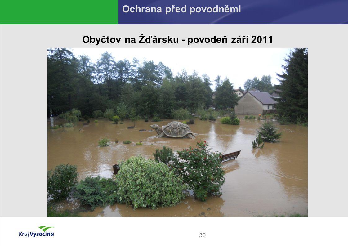 30 Obyčtov na Žďársku - povodeň září 2011 Ochrana před povodněmi