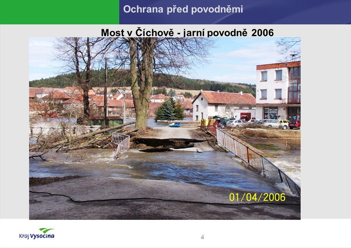4 Most v Číchově - jarní povodně 2006 Ochrana před povodněmi