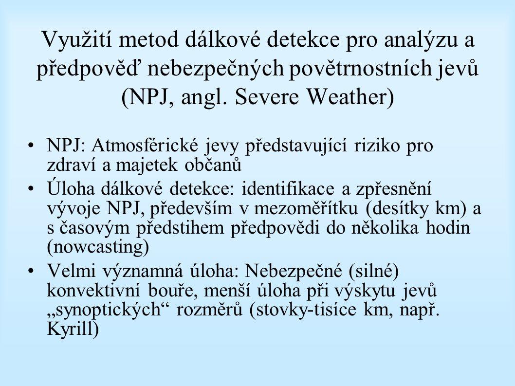 Využití metod dálkové detekce pro analýzu a předpověď nebezpečných povětrnostních jevů (NPJ, angl.