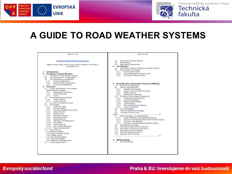 Evropský sociální fond Praha & EU: Investujeme do vaší budoucnosti A GUIDE TO ROAD WEATHER SYSTEMS