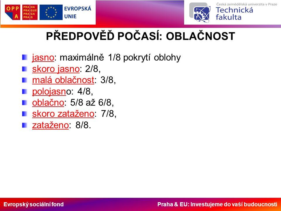 Evropský sociální fond Praha & EU: Investujeme do vaší budoucnosti JSMIS Jednotný silniční meteorologický informační systém výstrahy a varování před nebezpečnými meteorologickými jevy (ČHMÚ),ČHMÚ dlouhodobé, střednědobé a krátkodobé prognózy vývoje počasí (ČHMÚ),ČHMÚ speciální krátkodobé prognózy silniční meteorologie pro údržbu komunikací na jednotlivých úsecích dálnic nebo pro jednotlivé kraje (ČHMÚ), radarové informace o oblačnosti a srážkách (ČHMÚ),ČHMÚ informace z automatických silničních meteostanic, stavovou mapu, která propojuje zobrazení stavu oblačnosti, srážek a údajů silničních meteostanic, další specializované údaje určené především pro podporu údržby komunikací.
