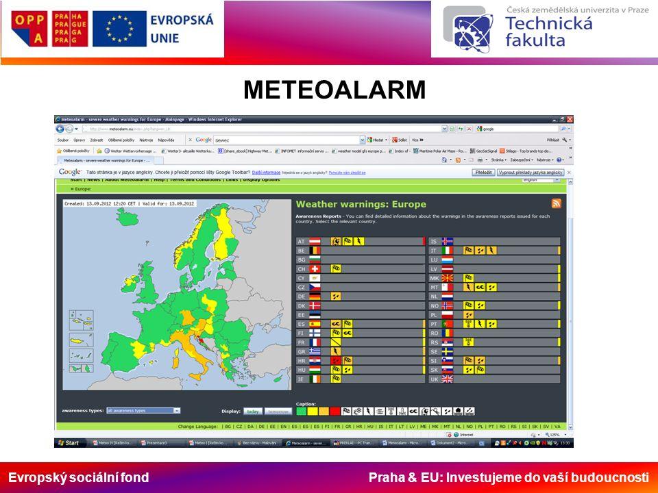 Evropský sociální fond Praha & EU: Investujeme do vaší budoucnosti METEOALARM