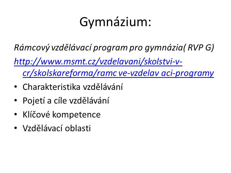 Gymnázium: Rámcový vzdělávací program pro gymnázia( RVP G) http://www.msmt.cz/vzdelavani/skolstvi-v- cr/skolskareforma/ramc ve-vzdelav aci-programy Ch