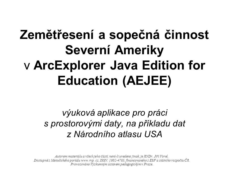 Zemětřesení a sopečná činnost Severní Ameriky v ArcExplorer Java Edition for Education (AEJEE) výuková aplikace pro práci s prostorovými daty, na přík