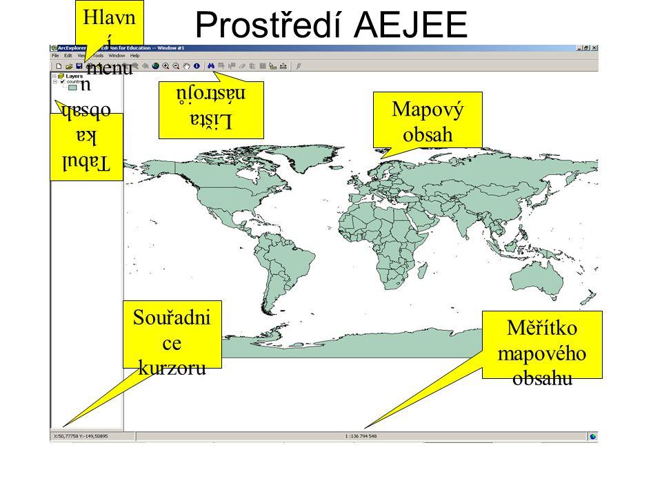 Prostředí AEJEE Mapový obsah Hlavn í menu Lišta nástrojů Tabul ka obsah u Měřítko mapového obsahu Souřadni ce kurzoru