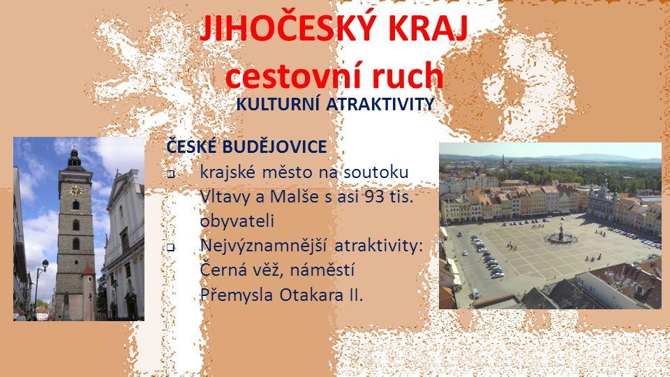 JIHOČESKÝ KRAJ cestovní ruch KULTURNÍ ATRAKTIVITY ČESKÉ BUDĚJOVICE  krajské město na soutoku Vltavy a Malše s asi 93 tis.