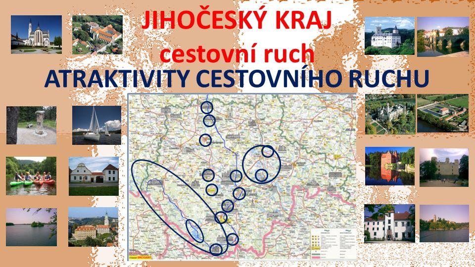 JIHOČESKÝ KRAJ cestovní ruch ATRAKTIVITY CESTOVNÍHO RUCHU