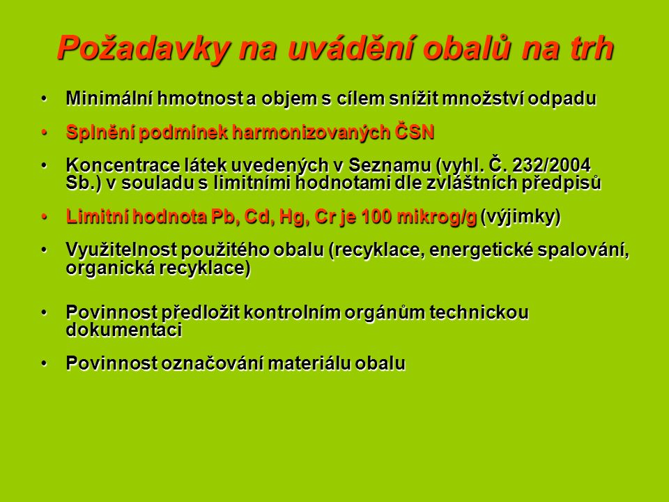 Povinnosti pro jednotlivé druhy obalů Opakovaně použitelné obaly - zajistit opatření dle přílohy č.