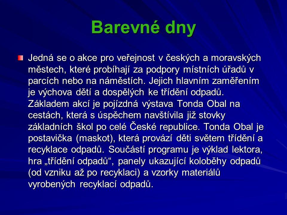 Barevné dny Jedná se o akce pro veřejnost v českých a moravských městech, které probíhají za podpory místních úřadů v parcích nebo na náměstích.
