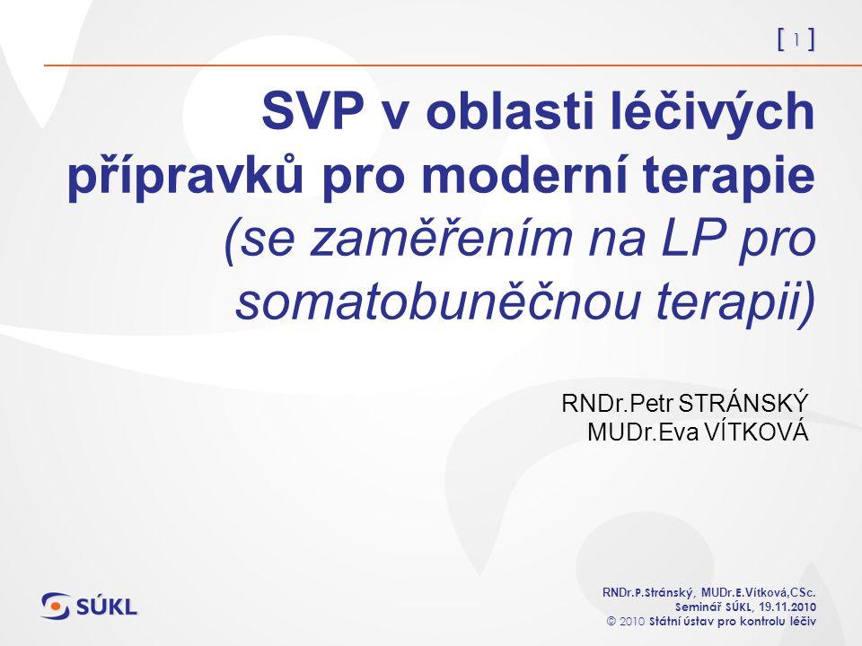[ 1 ] RNDr. P.Stránský, MUDr. E. Vítková,CSc.