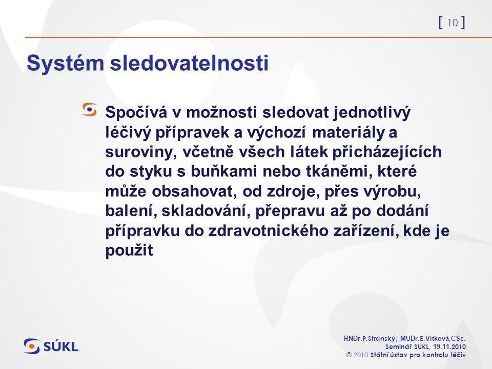 [ 10 ] RNDr. P.Stránský, MUDr. E. Vítková,CSc.