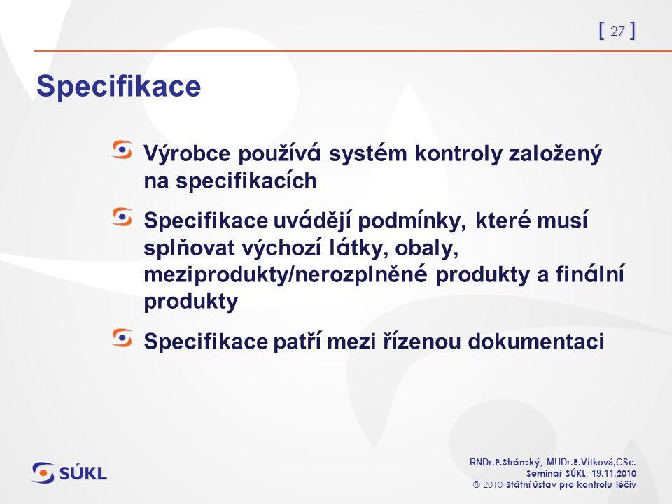 [ 27 ] RNDr. P.Stránský, MUDr. E. Vítková,CSc.
