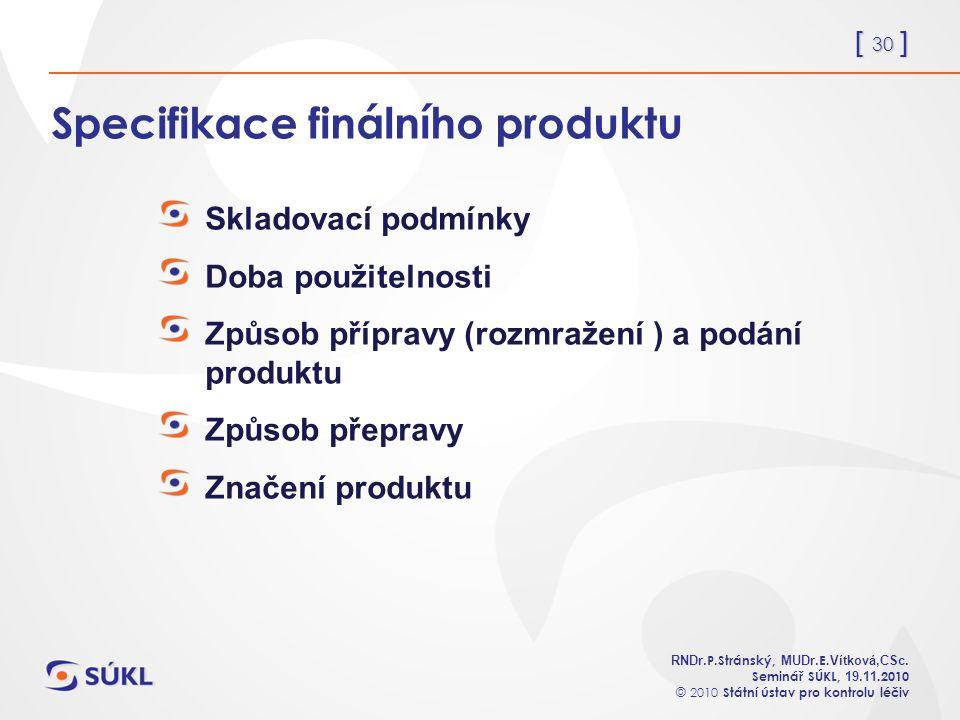 [ 30 ] RNDr. P.Stránský, MUDr. E. Vítková,CSc.