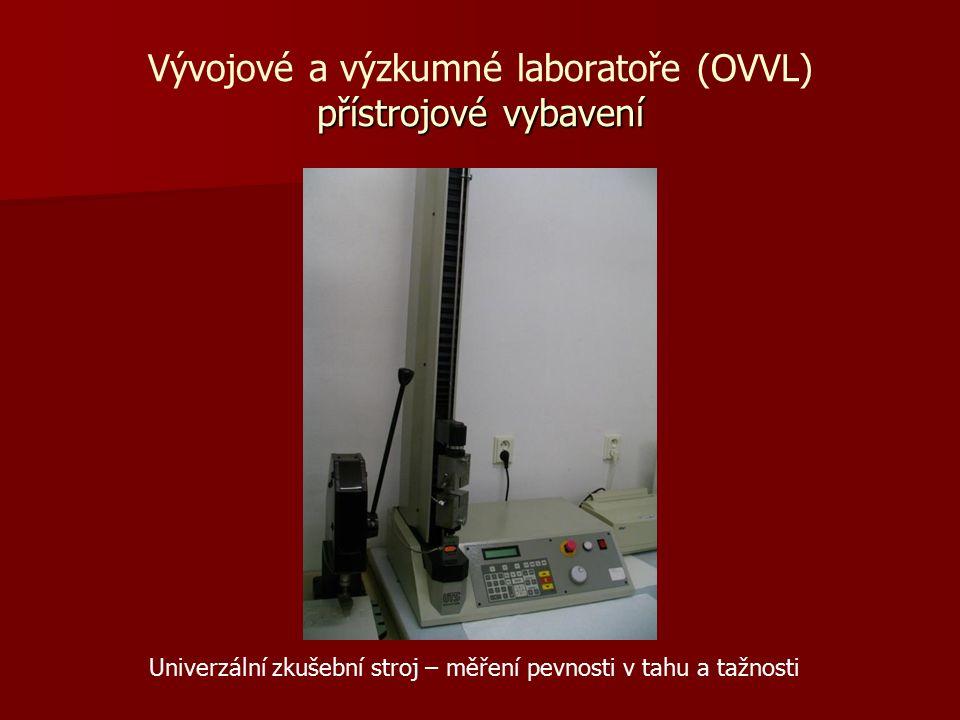 Univerzální zkušební stroj – měření pevnosti v tahu a tažnosti přístrojové vybavení Vývojové a výzkumné laboratoře (OVVL) přístrojové vybavení