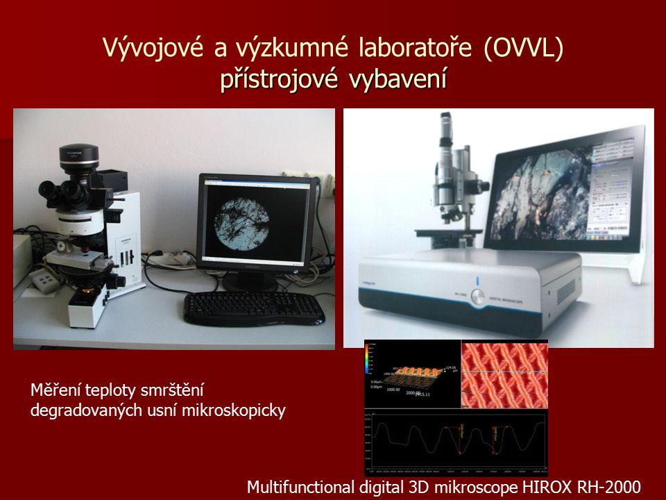 přístrojové vybavení Vývojové a výzkumné laboratoře (OVVL) přístrojové vybavení Měření teploty smrštění degradovaných usní mikroskopicky Multifunctional digital 3D mikroscope HIROX RH-2000