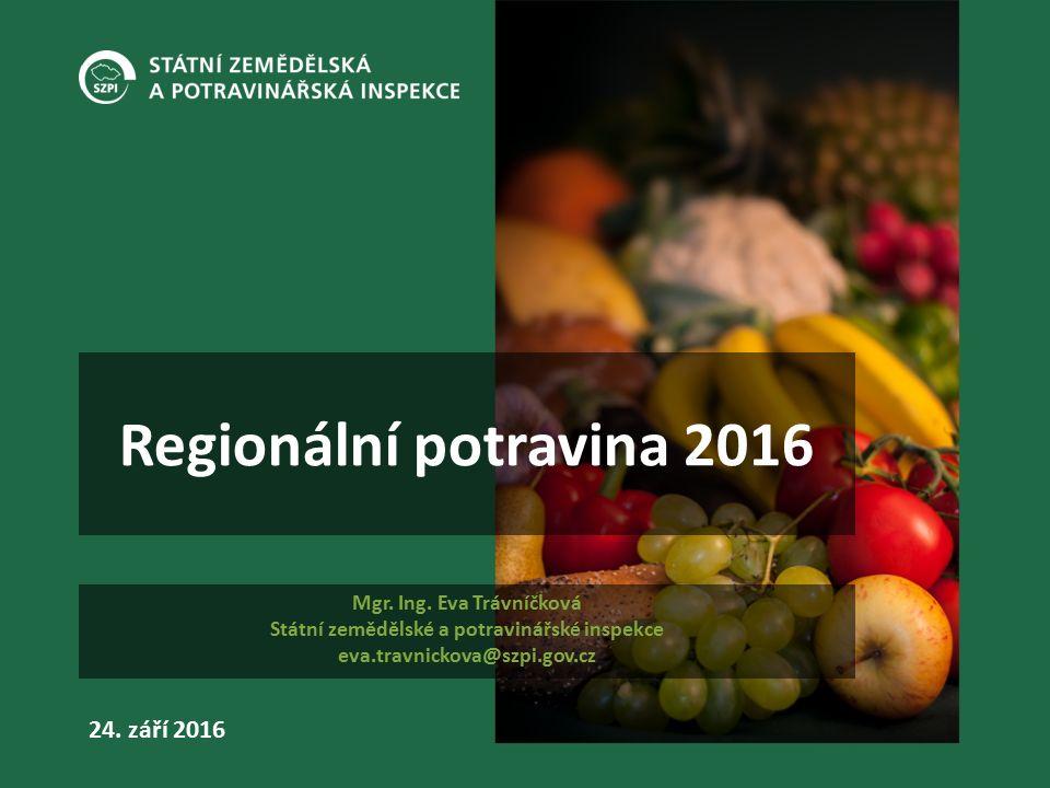 24. září 2016 Regionální potravina 2016 Mgr. Ing.