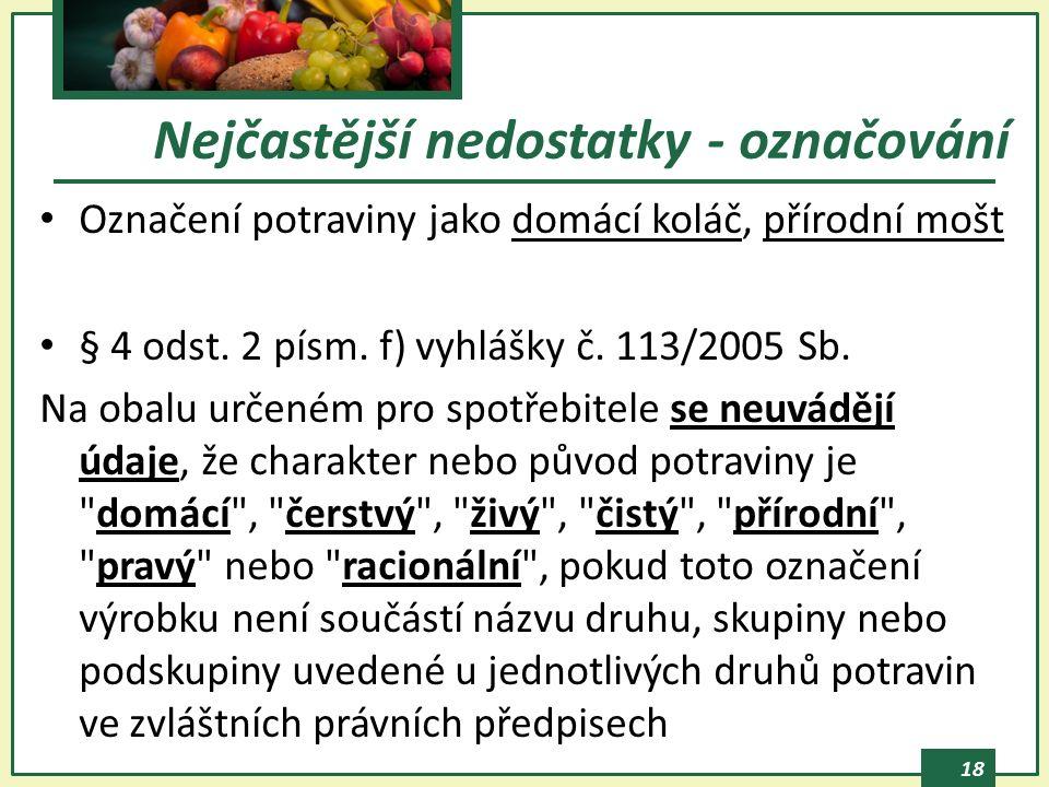 18 Označení potraviny jako domácí koláč, přírodní mošt § 4 odst.