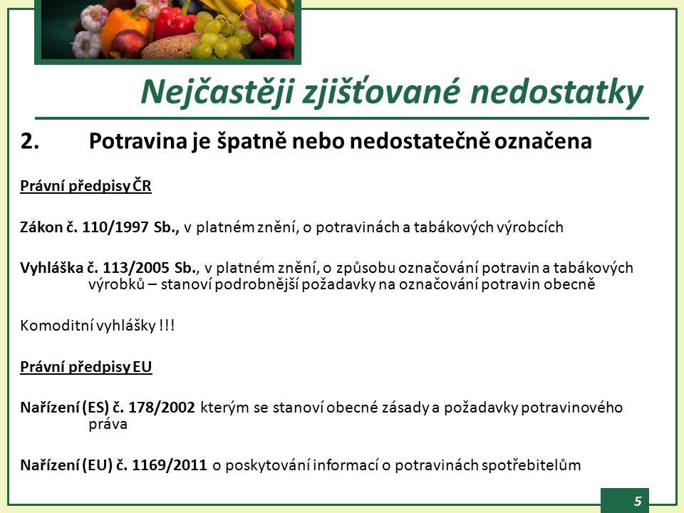 5 2.Potravina je špatně nebo nedostatečně označena Právní předpisy ČR Zákon č.