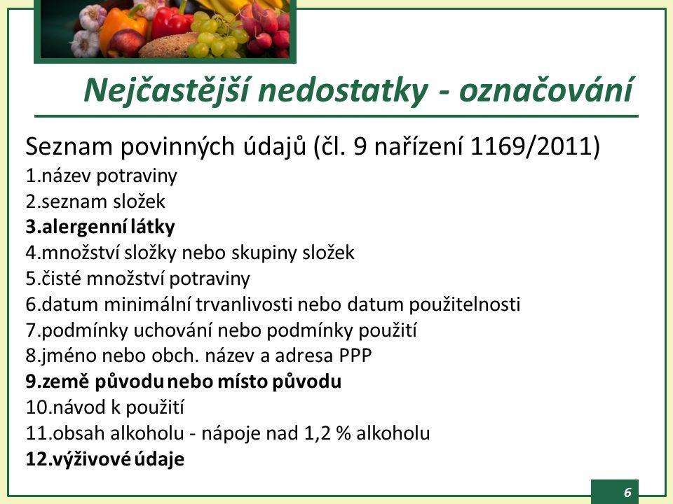 7  název potraviny – zákonný dle komoditních vyhlášek Zpracované ovoce - Džemy výběrové (Extra) Marmeláda - potravina vyrobená ze směsi přírodních sladidel, vody a jedné nebo více surovin získaných z citrusových plodů (§ 6 písm.