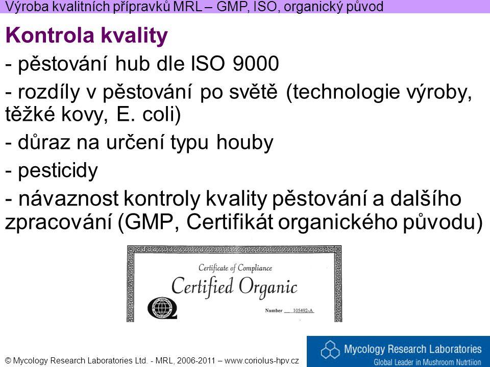 Kontrola kvality - pěstování hub dle ISO 9000 - rozdíly v pěstování po světě (technologie výroby, těžké kovy, E.