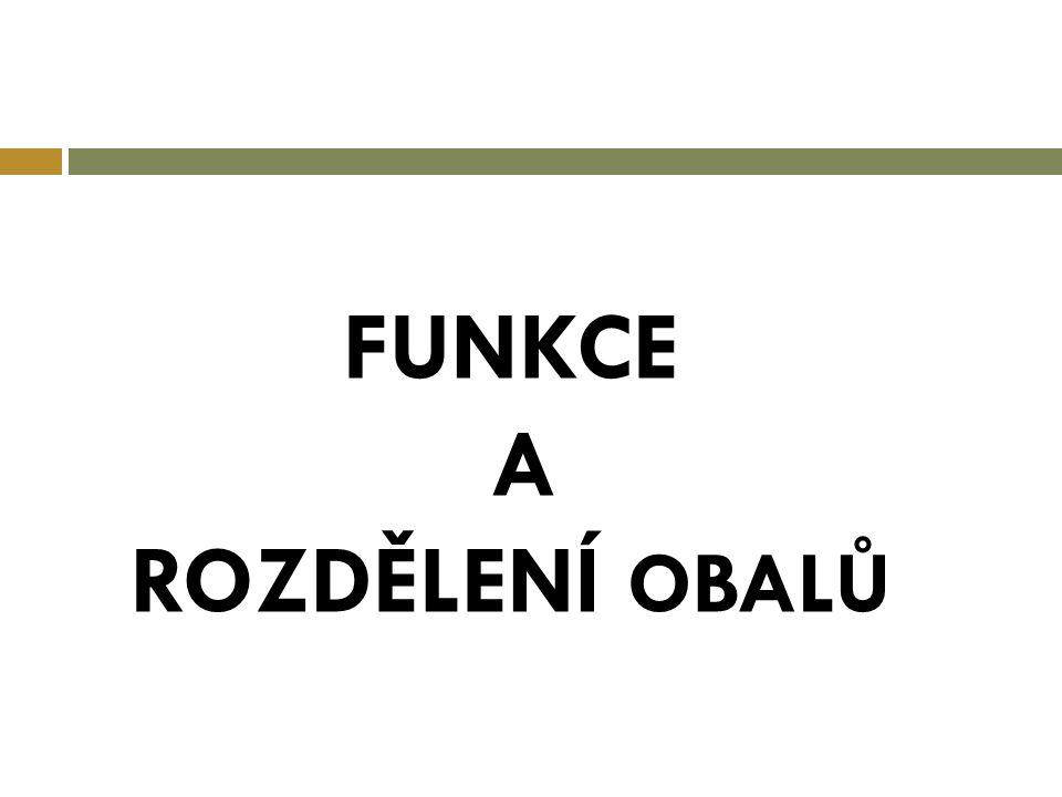 FUNKCE A ROZDĚLENÍ OBALŮ
