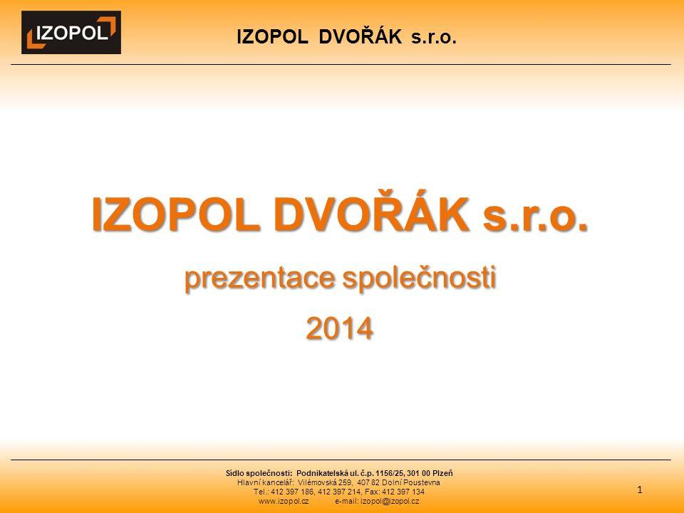 IZOPOL DVOŘÁK s.r.o. 1 Sídlo společnosti: Podnikatelská ul.