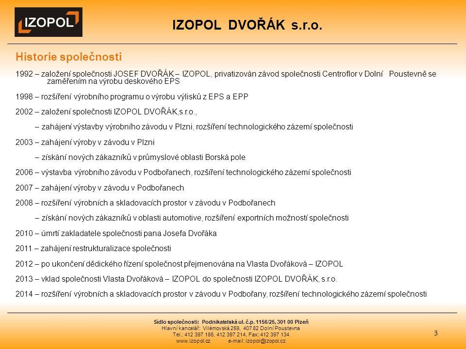 IZOPOL DVOŘÁK s.r.o. 3 Sídlo společnosti: Podnikatelská ul.