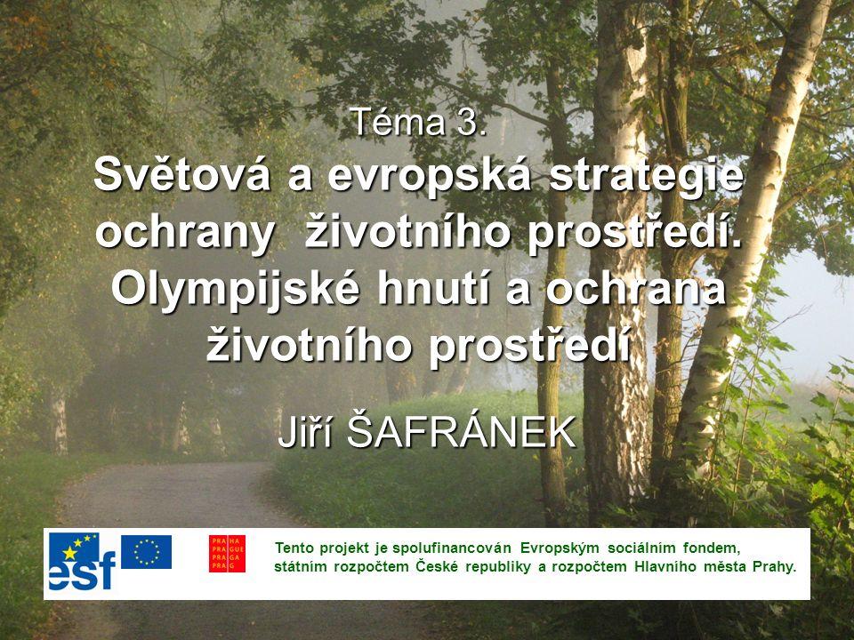 Téma 3.Světová a evropská strategie ochrany životního prostředí.