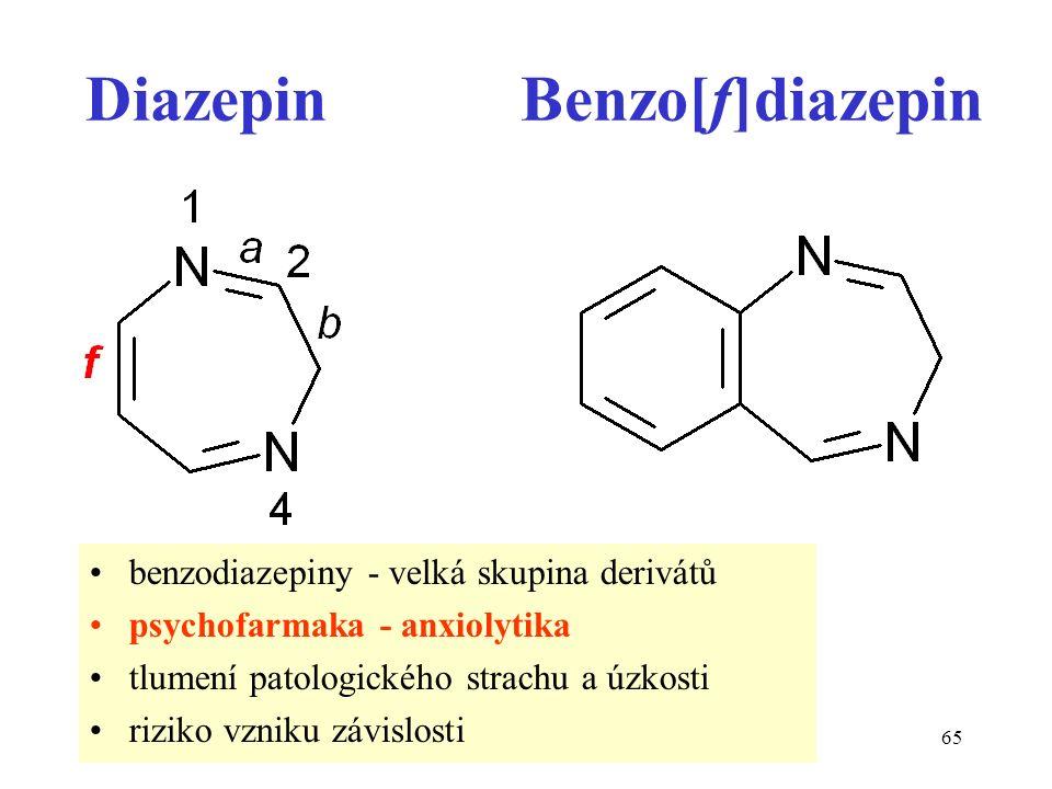 65 Diazepin Benzo[f]diazepin benzodiazepiny - velká skupina derivátů psychofarmaka - anxiolytika tlumení patologického strachu a úzkosti riziko vzniku