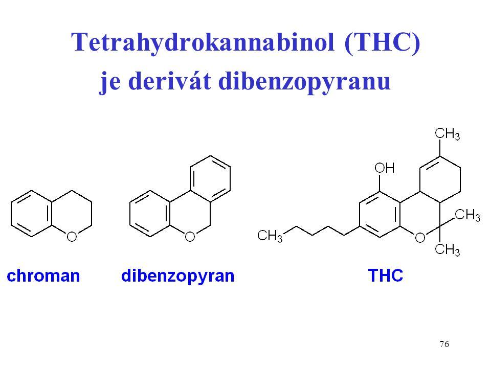 76 Tetrahydrokannabinol (THC) je derivát dibenzopyranu