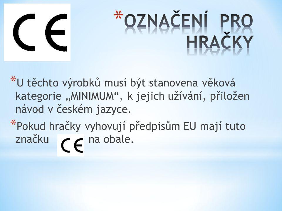 """* U těchto výrobků musí být stanovena věková kategorie """"MINIMUM , k jejich užívání, přiložen návod v českém jazyce."""