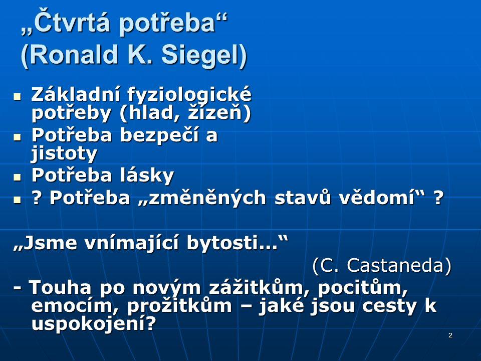 """2 """"Čtvrtá potřeba (Ronald K."""