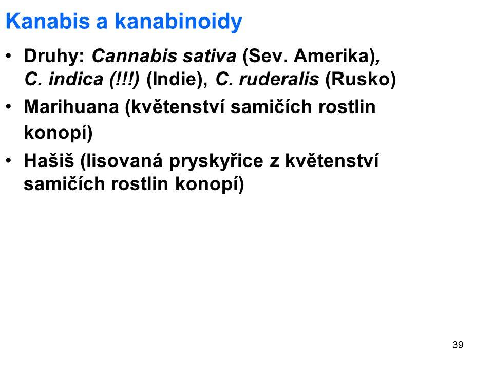39 Kanabis a kanabinoidy Druhy: Cannabis sativa (Sev.