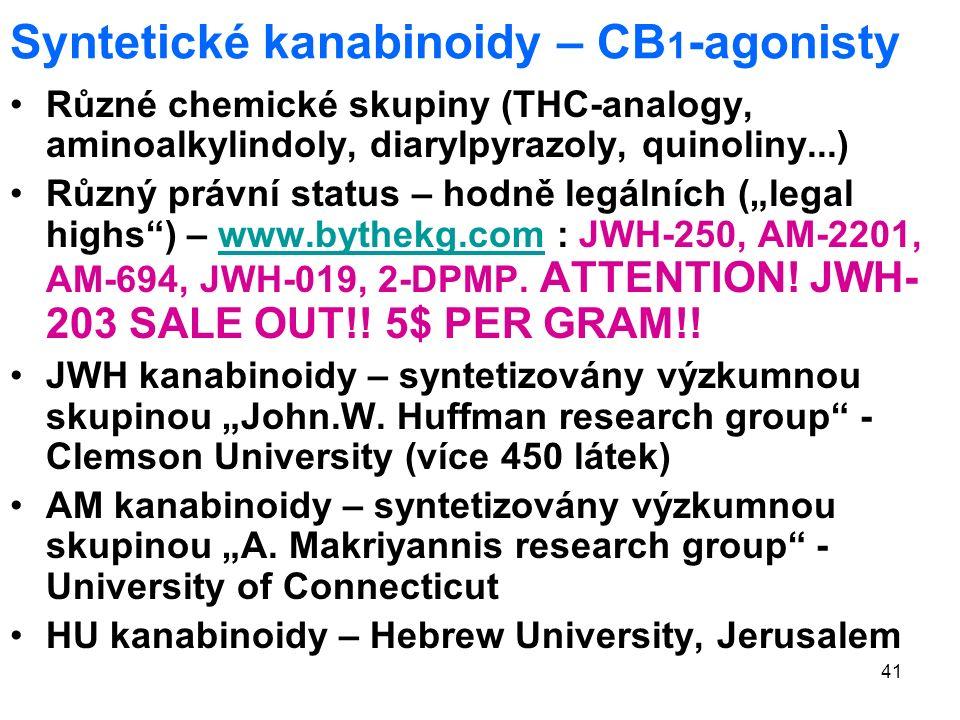 """41 Syntetické kanabinoidy – CB 1 -agonisty Různé chemické skupiny (THC-analogy, aminoalkylindoly, diarylpyrazoly, quinoliny...) Různý právní status – hodně legálních (""""legal highs ) – www.bythekg.com : JWH-250, AM-2201, AM-694, JWH-019, 2-DPMP."""