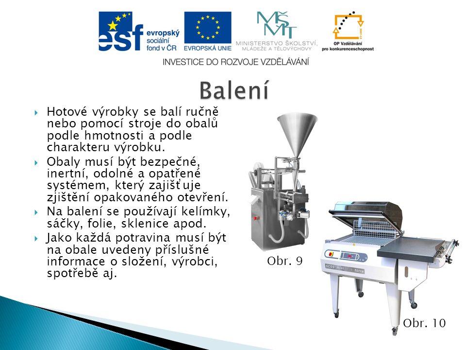  Hotové výrobky se balí ručně nebo pomocí stroje do obalů podle hmotnosti a podle charakteru výrobku.