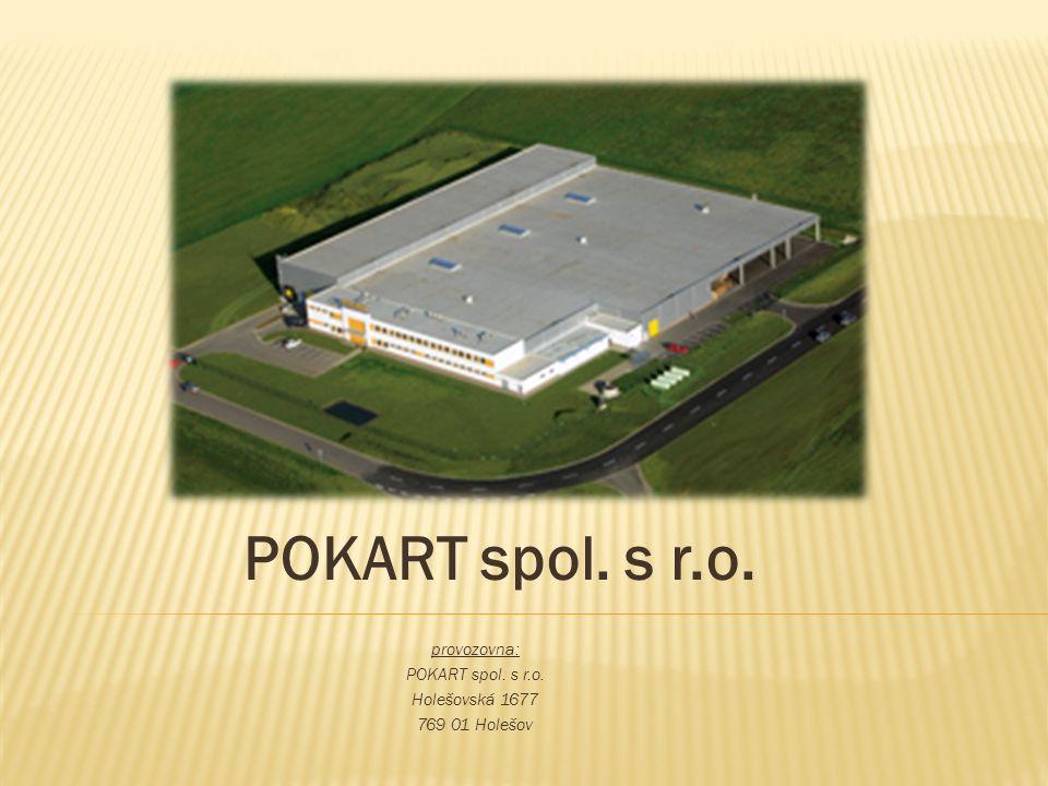 POKART spol. s r.o. provozovna: POKART spol. s r.o. Holešovská 1677 769 01 Holešov