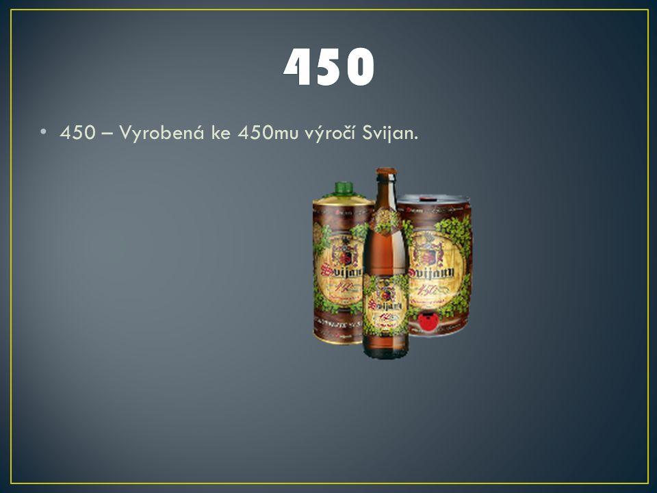 450 – Vyrobená ke 450mu výročí Svijan.
