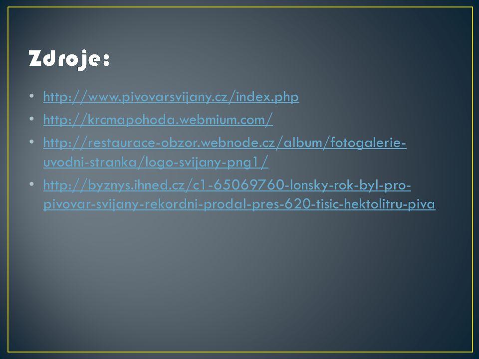 http://www.pivovarsvijany.cz/index.php http://krcmapohoda.webmium.com/ http://restaurace-obzor.webnode.cz/album/fotogalerie- uvodni-stranka/logo-svijany-png1/ http://restaurace-obzor.webnode.cz/album/fotogalerie- uvodni-stranka/logo-svijany-png1/ http://byznys.ihned.cz/c1-65069760-lonsky-rok-byl-pro- pivovar-svijany-rekordni-prodal-pres-620-tisic-hektolitru-piva http://byznys.ihned.cz/c1-65069760-lonsky-rok-byl-pro- pivovar-svijany-rekordni-prodal-pres-620-tisic-hektolitru-piva