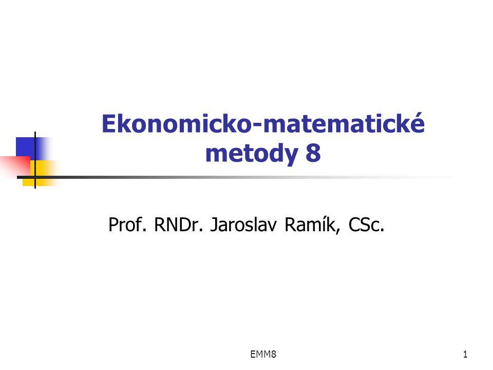 EMM81 Ekonomicko-matematické metody 8 Prof. RNDr. Jaroslav Ramík, CSc.