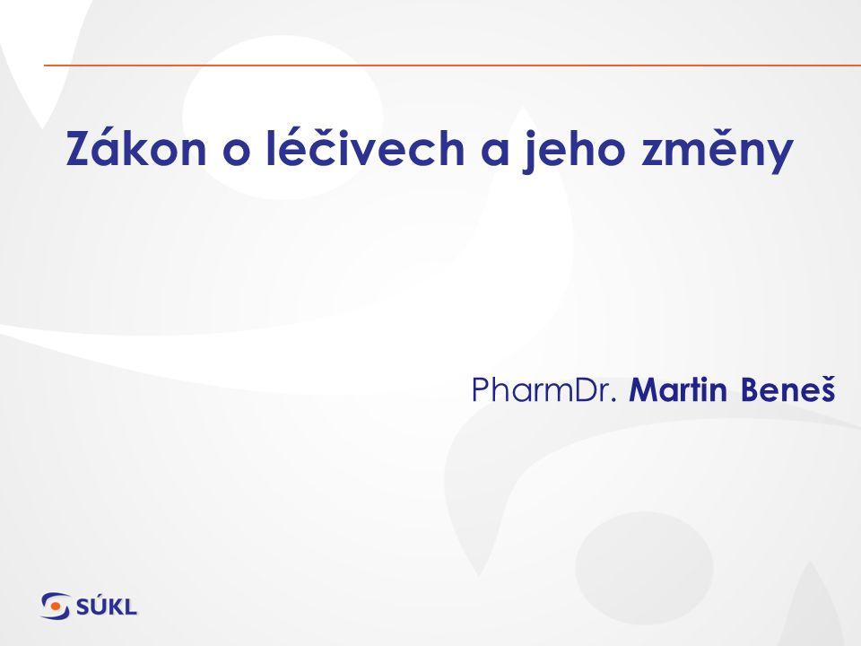 Zákon o léčivech a jeho změny PharmDr. Martin Beneš