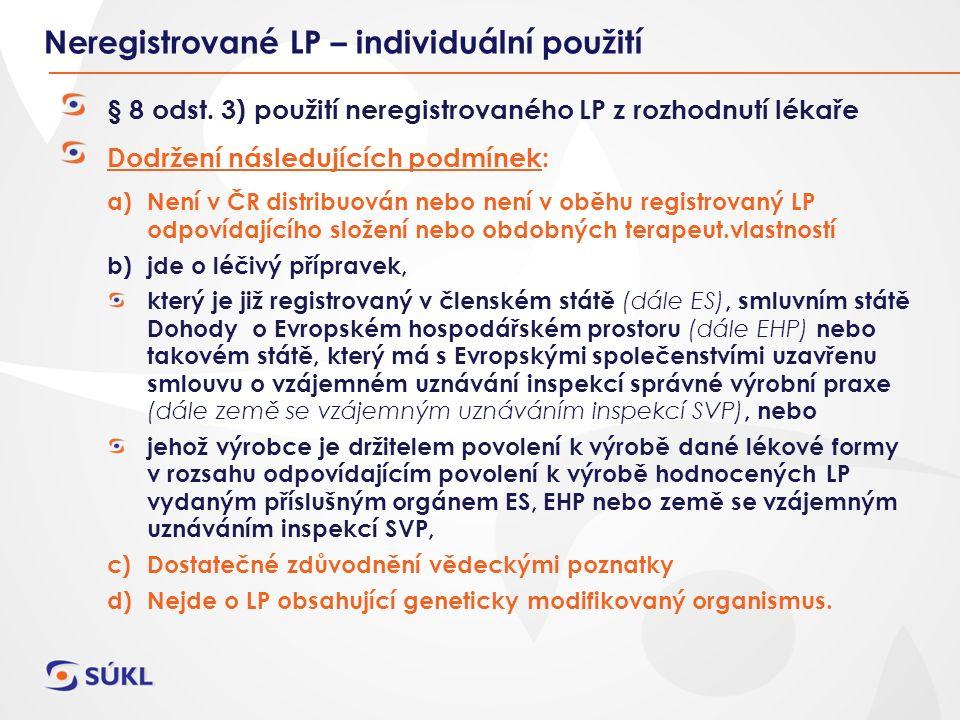 Neregistrované LP – individuální použití § 8 odst.