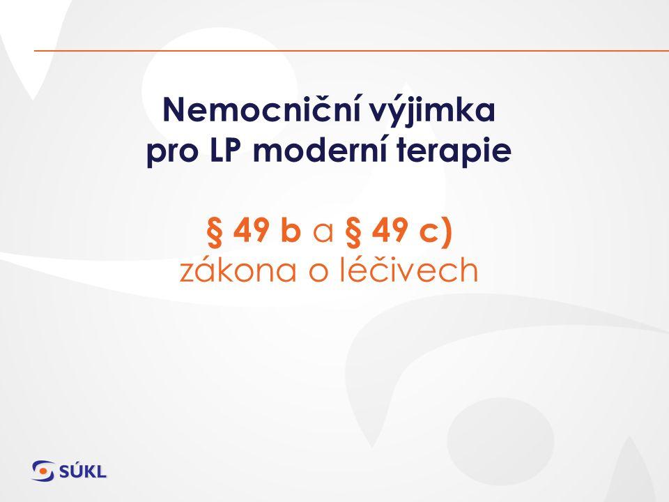 Nemocniční výjimka pro LP moderní terapie § 49 b a § 49 c) zákona o léčivech