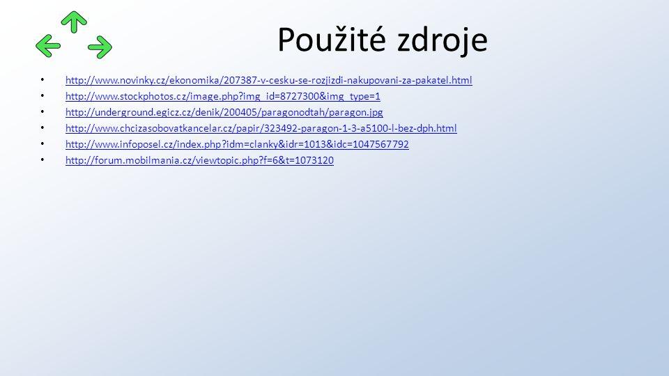http://www.novinky.cz/ekonomika/207387-v-cesku-se-rozjizdi-nakupovani-za-pakatel.html http://www.stockphotos.cz/image.php img_id=8727300&img_type=1 http://underground.egicz.cz/denik/200405/paragonodtah/paragon.jpg http://www.chcizasobovatkancelar.cz/papir/323492-paragon-1-3-a5100-l-bez-dph.html http://www.infoposel.cz/index.php idm=clanky&idr=1013&idc=1047567792 http://forum.mobilmania.cz/viewtopic.php f=6&t=1073120 Použité zdroje