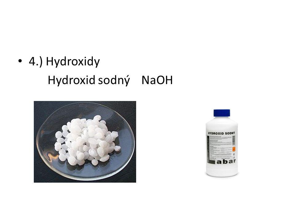 4.) Hydroxidy Hydroxid sodný NaOH