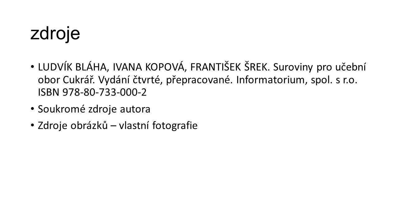 zdroje LUDVÍK BLÁHA, IVANA KOPOVÁ, FRANTIŠEK ŠREK.