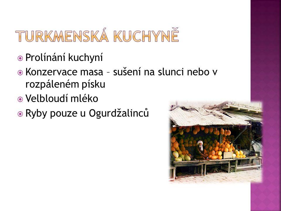  Prolínání kuchyní  Konzervace masa – sušení na slunci nebo v rozpáleném písku  Velbloudí mléko  Ryby pouze u Ogurdžalinců