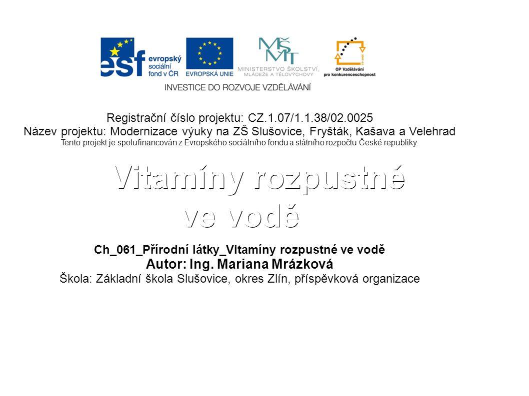 Vitamíny rozpustné ve vodě Vitamíny rozpustné ve vodě Ch_061_Přírodní látky_Vitamíny rozpustné ve vodě Autor: Ing.