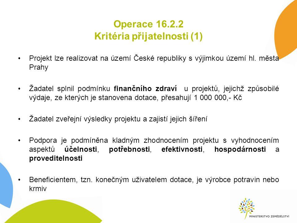 Operace 16.2.2 Kritéria přijatelnosti (1) Projekt lze realizovat na území České republiky s výjimkou území hl. města Prahy Žadatel splnil podmínku fin