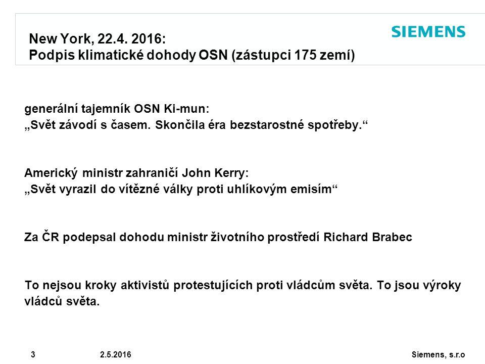 """Siemens, s.r.o © Siemens AG 2010 3 2.5.2016 New York, 22.4. 2016: Podpis klimatické dohody OSN (zástupci 175 zemí) generální tajemník OSN Ki-mun: """"Svě"""
